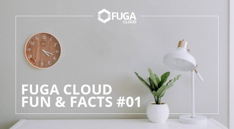 Fuga Cloud Fun & Facts #01