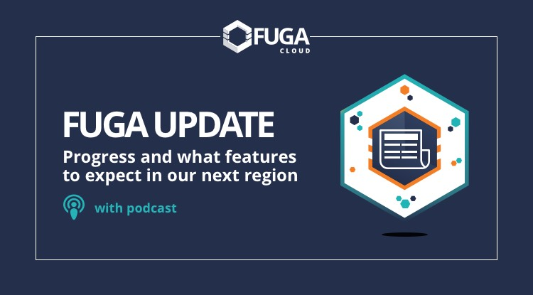 Fuga Update: Progress and what features to expect in our next region